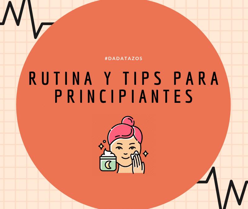 Rutina y Tips para principiantes – Una breve guía