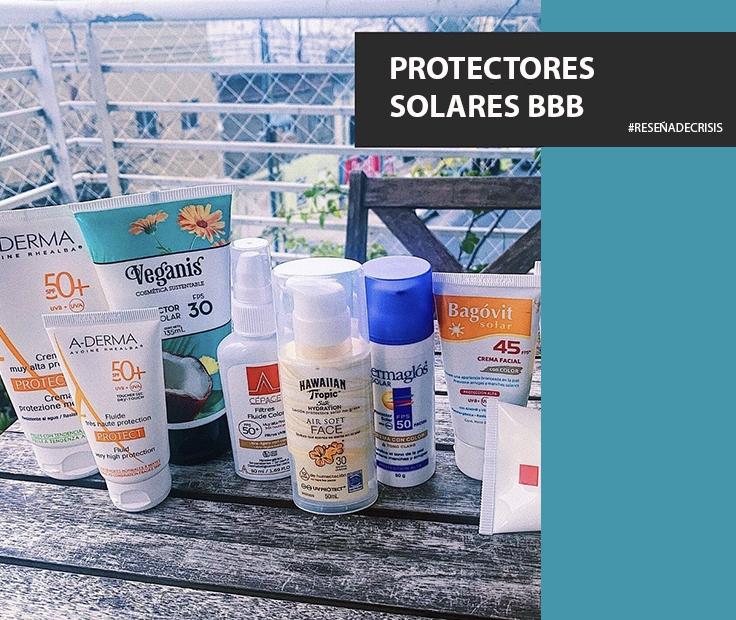 Protectores Solares BBB – Pasamos por todos los que tengo.