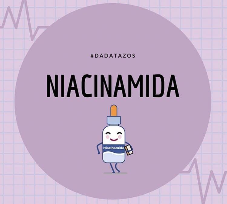 Niacinamida – El ingrediente del 2020 y mi fav.