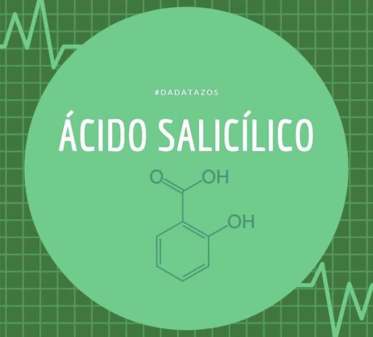 Ácido Salicílico – Información necesaria e importante.