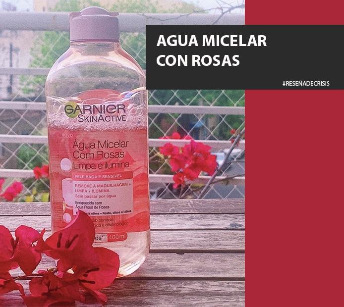 Agua Micelar de Rosas Garnier – Ideal para un rostro luminoso y limpio.