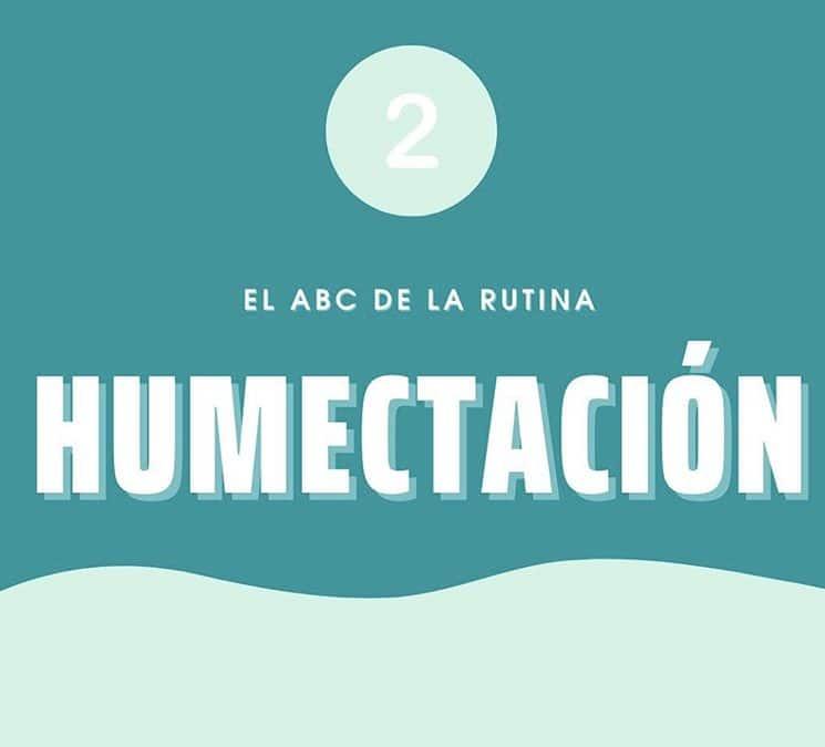 El ABC de la rutina – Humectación.