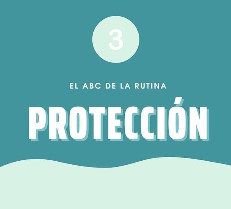 El ABC de la rutina – Protección.