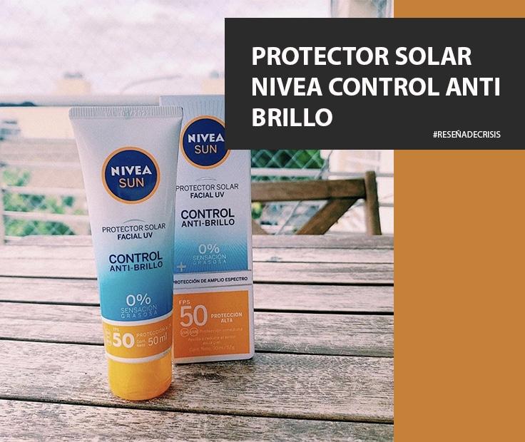 Protector Solar Control Anti-Brillo de Nivea – Mi protector favorito del 2020.