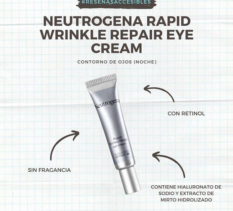 Neutrogena Rapid Wrinkle Repair – Un contorno de ojos anti-age que ¡me encanta!